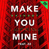 Play & Download Make You Mine by Dashdot | Napster