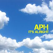It's Alright by Aph