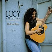 Play & Download Flesh And Bone by Lucy Kaplansky | Napster