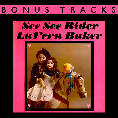 Play & Download See See Rider (With Bonus Tracks) by Lavern Baker | Napster