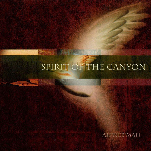 Play & Download Spirit Of The Canyon by Ah Nee Mah | Napster