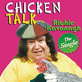 Play & Download Chicken Talk - The Single by Richie Kavanagh | Napster