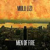Men of Fire by Mulu Lizi