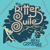 The Bitter Suite by Jay Gonzalez