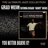 You Better Believe It by Gerald Wilson