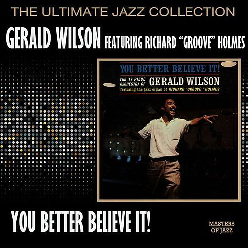 You Better Believe It by Gerald Wilson