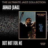 Play & Download But Not For Me by Ahmad Jamal | Napster