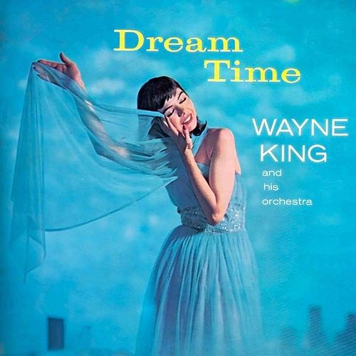 Play & Download Dream Time by Wayne King | Napster