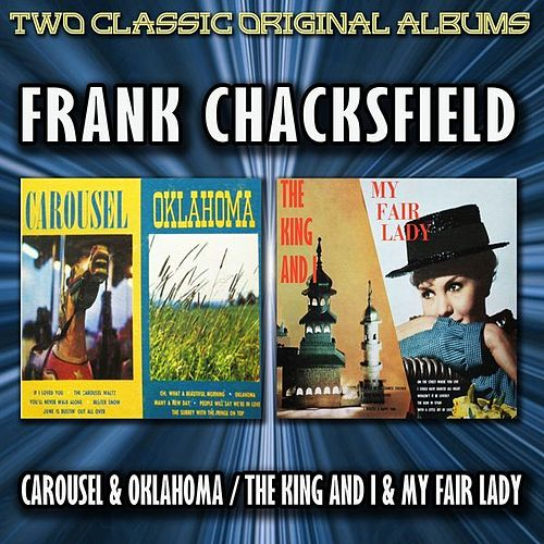 Play & Download Carousel And Oklahoma! / The King & I And My Fair Lady by Frank Chacksfield And His Orchestra | Napster