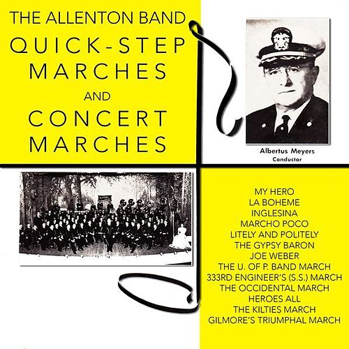 Play & Download Quick-Step Marches & Concert Marches by Allentown Band (conducted by Albertus L. Meyer) | Napster