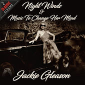 Night Winds / Music To Change Her Mind by Jackie Gleason