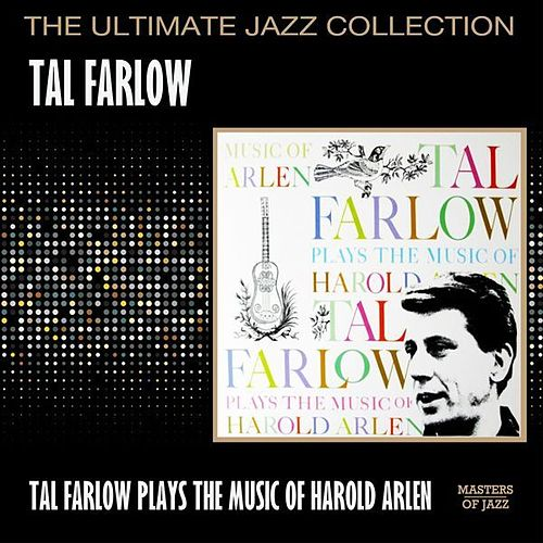 Tal Farlow Plays The Music Of Harold Arlen by Tal Farlow
