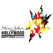 Play & Download Stereo Action Goes Hollywood by Marty Gold | Napster
