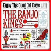 Enjoy The Good Old Days by The Banjo Kings