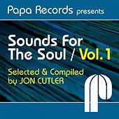 Papa Records Presents Sounds for the Soul, Vol. 1 (Selected & Compiled by Jon Cutler) by Various Artists