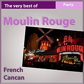Moulin Rouge, the Very Best of French Cancan by Various Artists
