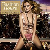 Fashion House - No. 3 New York Edition (Compiled by Henri Kohn) by Various Artists