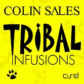 Tribal Infusions by Colin Sales