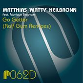 Go Getter (Ralf Gum Remixes) by Matthias Heilbronn