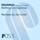 Nothing Can Separate (Remixes by Jon Cutler) by Dalminjo