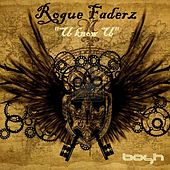 U Know U by Rogue Faderz