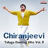 Play & Download Chiranjeevi: Telugu Dancing Hits, Vol. 2 by Various Artists | Napster