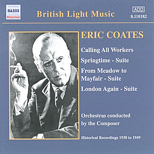 Play & Download Calling All Workers - Springtime - Suite by Eric Coates | Napster