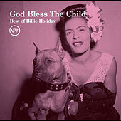 Play & Download God Bless The Child: Best Of Billie Holiday by Billie Holiday | Napster