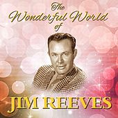 The Wonderful World Of Jim Reeves by Jim Reeves
