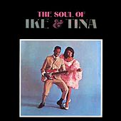 Play & Download The Soul Of Ike & Tina Turner by Ike and Tina Turner | Napster