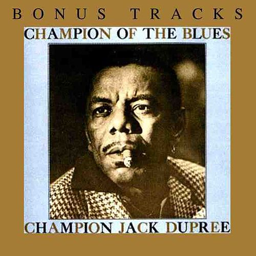 Play & Download Champion Of The Blues by Champion Jack Dupree | Napster