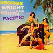 Play & Download George Wright Goes South Pacific by George Wright | Napster