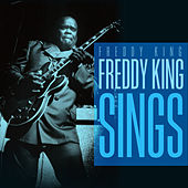 Freddy King Sings by Freddy King