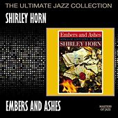 Play & Download Embers And Ashes by Shirley Horn | Napster