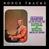 Play & Download Champion Jack's Natural & Soulful Blues by Champion Jack Dupree | Napster