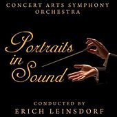 Play & Download Portraits In Sound by Erich Leinsdorf Conducting The Concert Arts Symphony Orchestra | Napster