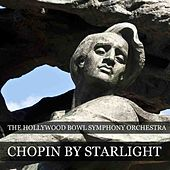 Play & Download Chopin By Starlight by Hollywood Bowl Symphony Orchestra | Napster