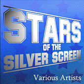 Play & Download Stars of the Silver Screen by Various Artists | Napster