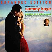 Dancing On A Silken Cloud (Expanded Edition) by Sammy Kaye