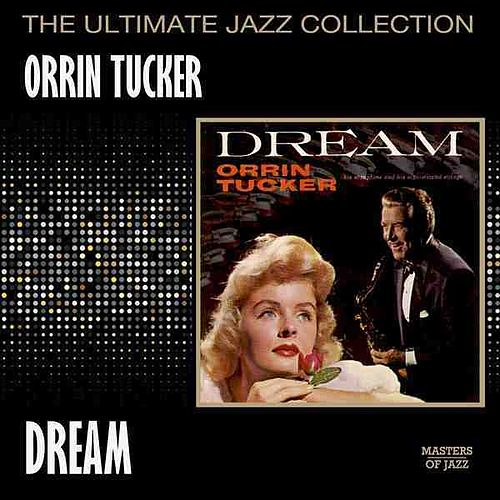 Play & Download Dream by Orrin Tucker | Napster