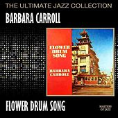 Play & Download Flower Drum Song by Barbara Carroll | Napster