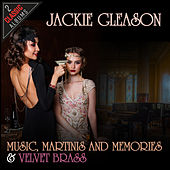 Play & Download Music, Martinis And Memories/Velvet Brass by Jackie Gleason | Napster