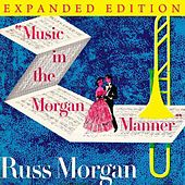 Play & Download Music In The Morgan Manner (Expanded Edition) by Russ Morgan | Napster