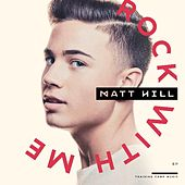 Play & Download Rock With Me by Matt Hill | Napster