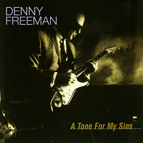 Play & Download A Tone for My Sins by Denny Freeman | Napster