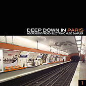 Deep Down In Paris - Independent French Electronic Music Sampler by Various Artists