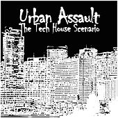 Play & Download Urban Assault - The Tech House Scenario by Various Artists | Napster