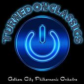 Turned On Classics by Gotham City Philharmonic Orchestra