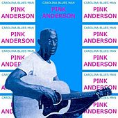 Play & Download Carolina Blues Man Carolina Blues Man by Pink Anderson | Napster