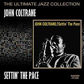 Play & Download Settin' The Pace by John Coltrane | Napster